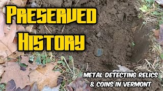 Preserved History | Metal Detecting Relics & Coins in Vermont