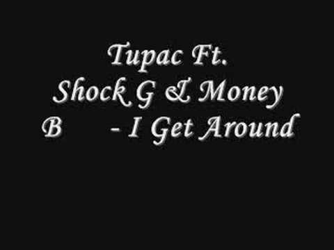 Tupac Ft. Shock G & Money B - I Get Around *Lyrics