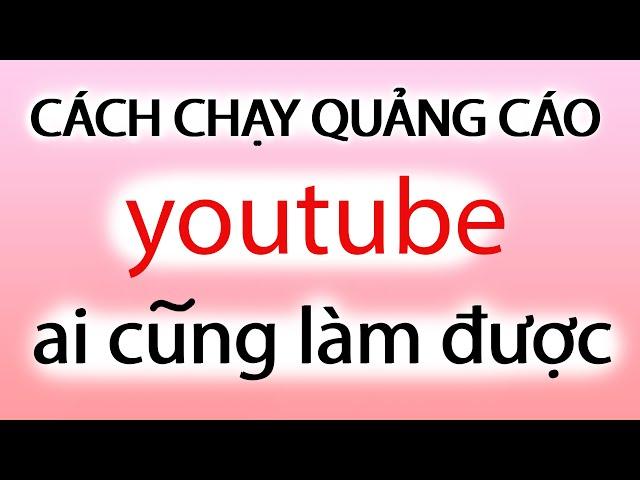 [Vlog Viet] cách chạy quảng cáo video youtube