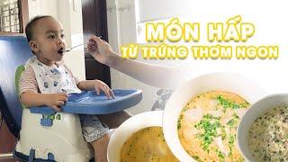3 Món Hấp Từ Trứng Đầy Đủ Dinh Dưỡng Giúp Bé Ăn Ngon Miệng