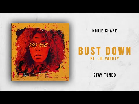 Kodie Shane - Bust Down Ft. Lil Yachty (Stay Tuned)