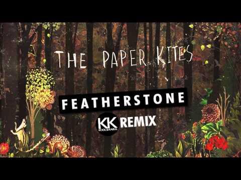 The Paper Kites - Featherstone (Kool & Kabul Remix) Radio Edit