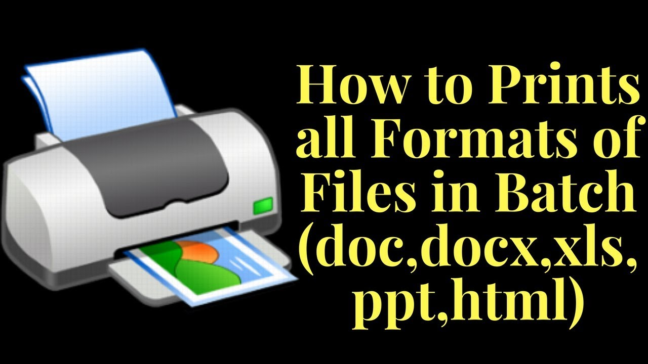 how to prints all formats of files in batch doc docx xls ppt html
