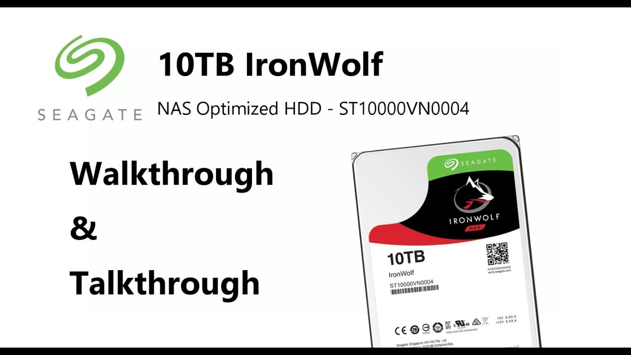 The Seagate 10tb Ironwolf Nas Drive St10000vn0004 Show And Tell Walkthrough And Talkthrough Youtube