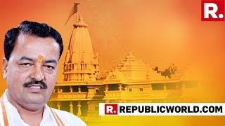 U.P Deputy CM Keshav Prasad Maurya Makes A Big Statement On Ram Mandir, Says 'Will Build At Any Cost