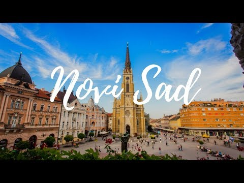 NOVI SAD - Serbia Travel Guide | Around The World