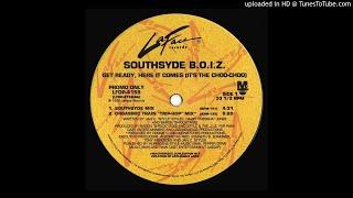 Southsyde B.O.I.Z - Get Ready, Here It Comes (It's The Choo-Choo)