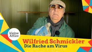 Wilfried Schmickler – Die Rache am Virus