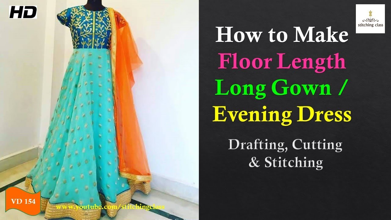 Floor Length Long Gown Cutting and Stitching c3a066d43