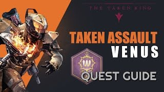 "Taken Assault: Venus Quest in Destiny: The Taken King - How to find Champion ""The Taken War: Petra"""