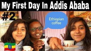 Welcome To Addis Ababa, Ethiopia 🇪🇹