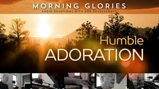 Humble Adoration - Morning Glories