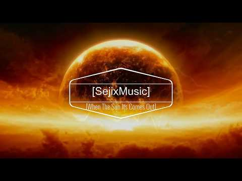 SejixMusic-When The Sun Its Comes Out (Hands Up Remix 2k19)