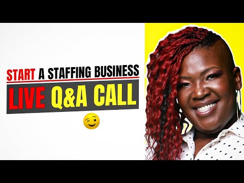 REVISED: Start A Staffing Business Live Q&A Call - September 7, 2016