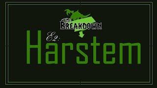 The Breakdown e2: Harstem