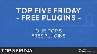 Best FREE Software Plugins VST 2018 | Top Five Friday