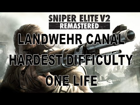 Landwehr Canal - One Life Walkthrough - Hardest Difficulty - Sniper Elite V2 Remastered