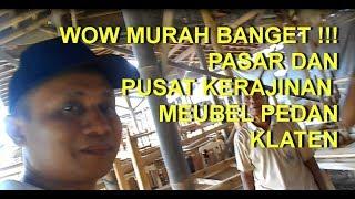 Gt Pk #5 Anda Pasti Tdk Percaya !! Harga Furniture Di Pasar Meubel Pedan Klaten Murah Sekali !