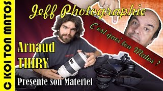 CQTM#7 - Arnaud THIRY,  présente son matériel photo de professionnel - Episode n°168