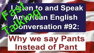 Learn to Talk Fast - Listen to and Speak American English Conversation #92