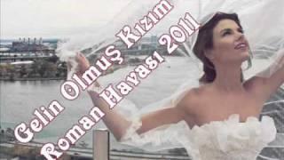 Gelin Olmuş Kızım - Roman Havası 2012