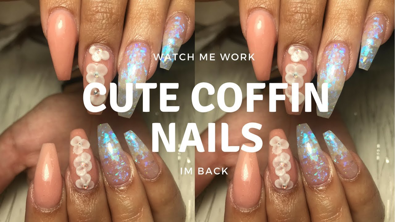 Cute Coffin Nails Im Back Youtube