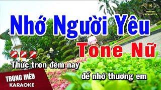 Karaoke Nhớ Người Yêu Tone Nữ Nhạc Sống | Trọng Hiếu
