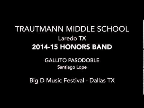 "2014-15 Trautmann Middle School Honors Band-""Gallito Pasodoble"""