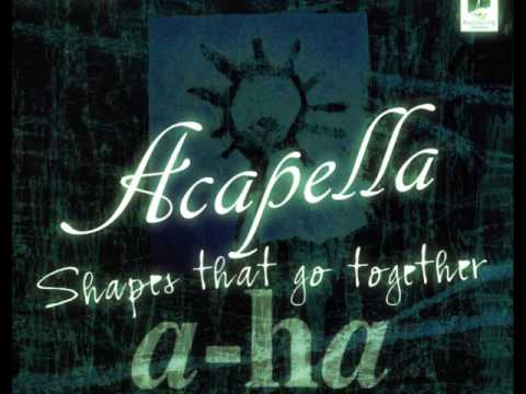 A-ha - Shapes That Go Together - Acapella