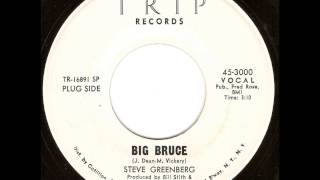 Steve Greenberg - Big Bruce (Version 1)