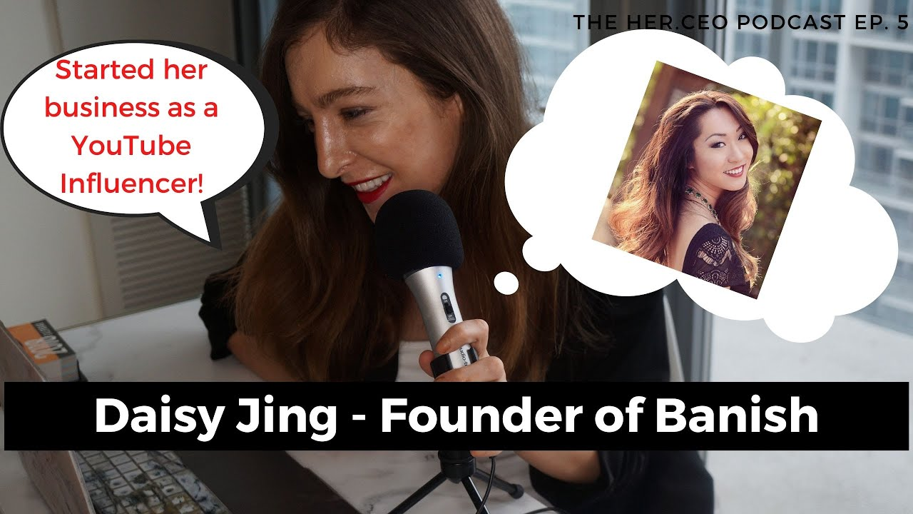 Daisy Jing Banish Founder: eCommerce Business Case Study |  YouTube Influencer Marketing & Tips