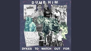 Dykes To Watch Out For lyrics by Dump Him - original song