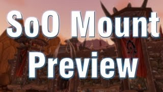 WoW Patch 5.4 - Siege of Orgrimmar Mounts - Galakras, Kor