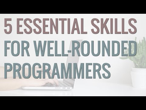 5 Essential Skills Every Well-Rounded Programmer Should Know