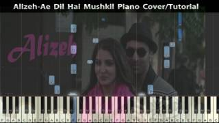 Alizeh-Ae Dil Hai Mushkil-Piano Cover (Tutorial/Sheets/MIDI)