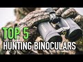 TOP 5 Hunting Binoculars - Must Watch Before You Before