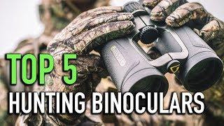 TOP 5 Hunting Binoculars 2018- Must Watch Before You Before