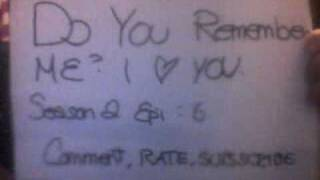 Do you remember me? I loved you season 2 epi 6