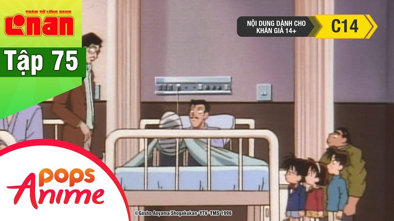 Thám Tử Lừng Danh Conan – Tập 75 – Vụ Án Tên Hung Thủ Ở Trong Bệnh Viện – Conan Lồng Tiếng Mới Nhất