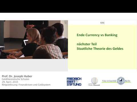 Geldtheorie: Banking School, Currency School, Chartalismus - Prof. Joseph Huber @ FU Berlin