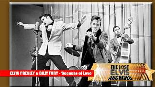 ELVIS PRESLEY & BILLY FURY DUET- Because Of Love-WORLD EXCLUSIVE!