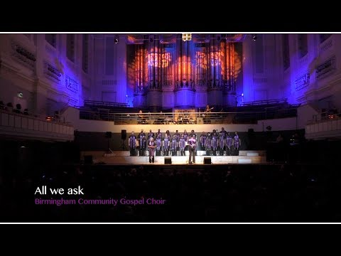 'All we ask' - Birmingham Community Gospel Choir.