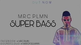 Baixar MRC PLMN - Super Bass [ OUT NOW ]
