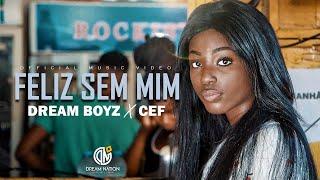 Смотреть клип Dream Boyz Ft. Cef - Feliz Sem Mim