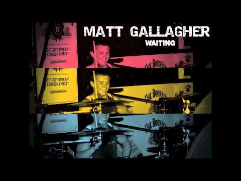 Matt Gallagher- Waiting