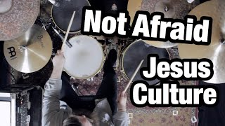 Download Not Afraid - Jesus Culture (Drum Cover) Mp3 and Videos