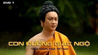 Con Đường Giác Ngộ phần 1 - Phim Phật Giáo