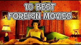 10 BEST FOREIGN FILMS