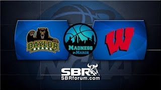 Sweet 16 Picks: Baylor Bears vs Wisconsin Badgers w/ Tony George, Peter Loshak