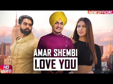 Love You (Full Song) Amar Shembi | Parmish Verma Ft. Sonam Bajwa | New Punjabi Songs 2018 | Full HD
